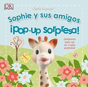 Sophie y sus amigos. ipop-up sorpresa!: Provisional,Autor