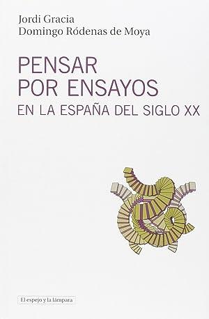 Pensar por ensayos en la espaÑa del siglo xx historia y repertorio: Ródenas De Moya, Domingo