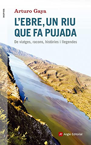 L Ebre, un riu que fa pujada: Gaya, Arturo