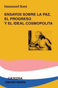 Ensayos sobre la paz, el progreso y el ideal cosmopolita: Kant, Inmanuel