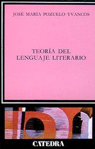 Teoria del lenguaje literario, la.(letras de humanidad): Pozuelo, Jose Maria