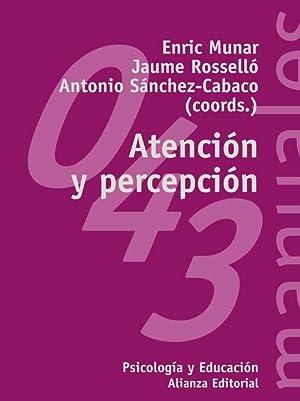 043.atencion y percepcion.(psicologia) ali: Roselló, Jaume/Sánchez Cabaco, Antonio/Munar i Roca, ...