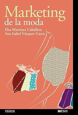 Marketing de la moda: Vázquez Casco, Ana Isabel/Martínez Caballero, Elsa
