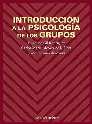 Introducción a la psicología de los grupos: Gil Rodriguez, Francisco/Alcover