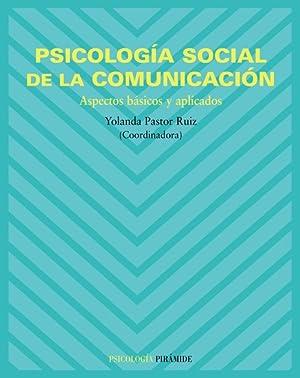 PSICOLOGIA SOCIAL DE LA COMUNICACION.(PSICOLOGIA) Aspectos básicos y aplicados: Pastor Ruiz,...