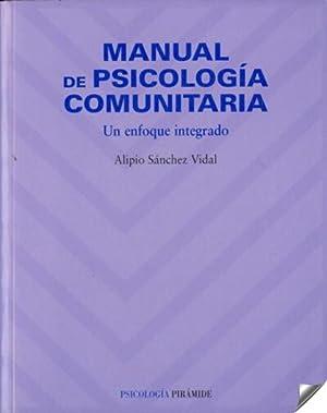 MANUAL DE PSICOLOGIA COMUNITARIA.UN ENFOQUE INTEGRADO Un: Sanchez Vidal, Alipio