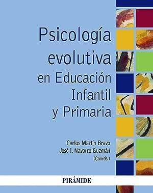 Psicologia evolutiva en educacion infantil y primaria: Martín Bravo, Carlos/Navarro Guzmán, José ...