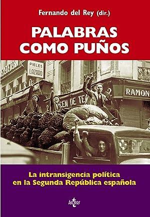 Palabras como puños La intransigencia política en: Rey, Fernando del/Álvarez