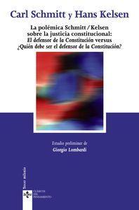 La polémica Schmitt/Kelsen sobre la justicia constitucional: Vv.Aa.