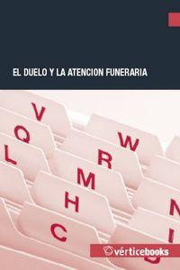 El duelo y la atencion funeraria: Equipo Vertice