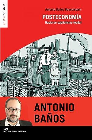 Posteconomía HACIA UN CAPITALISMO FEUDAL: Antonio Baños Boncompain