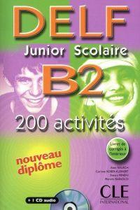 Delf junior scolaire b2.(200 activites): Rausch, Alain/Kober-kleinert, Corinne