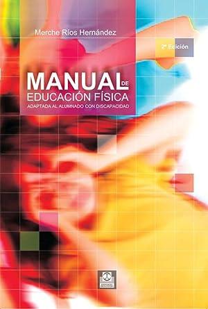 Manual educacion fisica adaptada al alumno con: Rios Hernandez, Mercedes