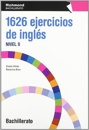 10).1626 ejercicios ingles ii (bachillerato) (gramatica): Alvon Vidal, Gisela/Rion Tetas, Rosanna