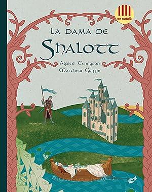La dama de Shalott: Tennyson, Alfred / Griffin, Matthew
