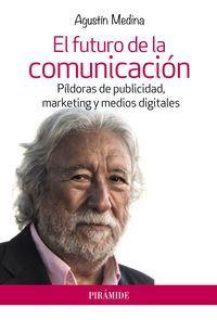El futuro de la comunicación: Medina, Agustín