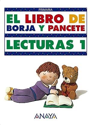 Libro borja pancete.lecturas 1º.primaria: Anaya Educación