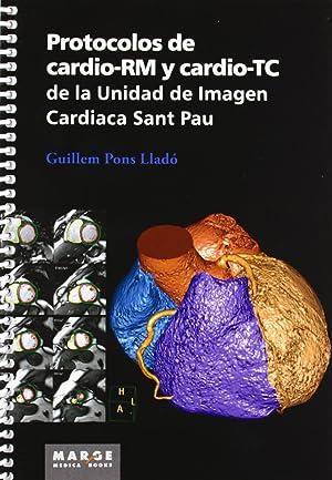 Protocolos de cardio-rm y cardio-tc unidad de imagen cardiaca de sant pau: Pons Llado, Guillem