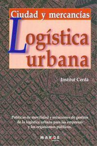 Logística urbana. Ciudad y mercancías: Instituto Cerda
