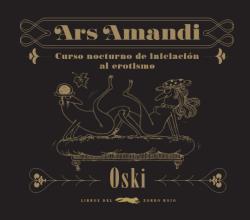 Ars Amandi Curso nocturno de iniciación al erotismo: Conti, Óscar