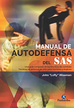 Manual de autodefensa del sas: Wiseman, John Lofty