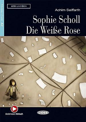 Sophie scholl. Die weibe rose: Seiffarth, A.