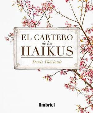 El cartero de los haikus: Theriault, Deni