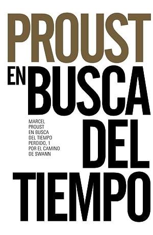 Por el camino de Swann En busca: Proust, Marcel