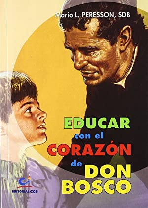 Educar con el corazon de don bosco: Peresson, Mario L.