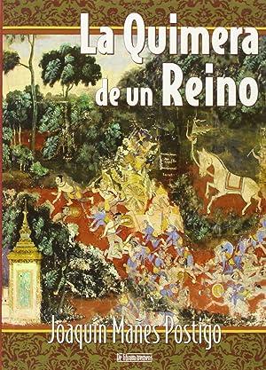 La quimera de un reino: MaÑes Postigo,Joaquin