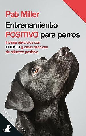 Entrenamiento positivo para perros: Miller, Pat