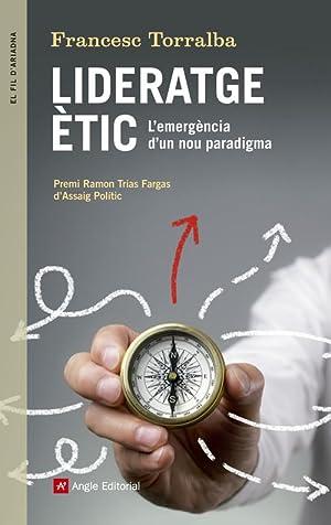 Lideratge etic L emergencia d un nou paradigma: Torralba, Francesc