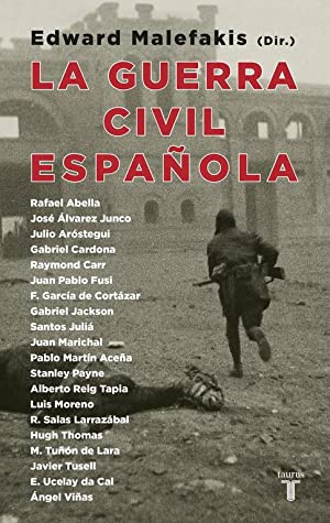 La guerra civil española: Malefakis, Edward