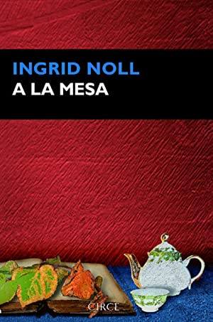 A la mesa: Noll, Ingrid
