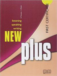 New plus first certificate. Listening speaking writing: Moutsou, E.