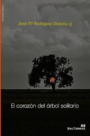 El corazón del árbol solitario: Rodríguez Olaizola, José