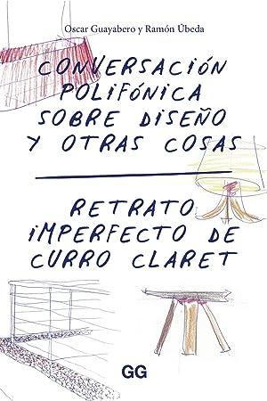 Retrato imperfecto de Curro Claret Conversación polifónica sobre diseño y ...