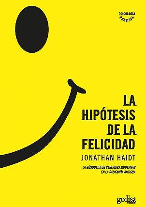 La hipótesis de la felicidad: Haidt, Jonathan