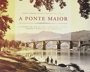 A Ponte Maior La razón de ser una ciudad: Rivas Fernandez-Xesta, Juán Carlos