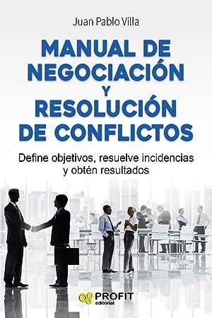 Manual De Negociacion Y Resolucion De Co: Pablo Juan