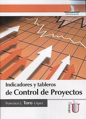 Indicadores y tableros de control de proyectos: Francisco, J Tor