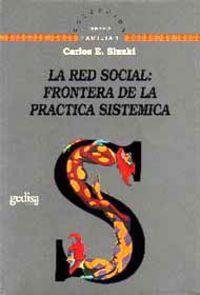 Red Social: Fronteras De La Practica Sistemica, La: Sluzki, Carlos E.