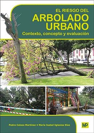 Riesgo del arbolado urbano Contexto, concepto y evaluación: Vv.Aa.