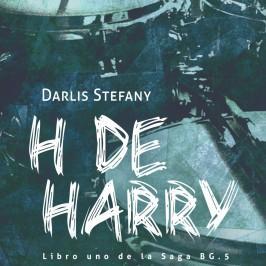 H de harry. Libro uno de la Saga BG.5: Stefany, Darlis