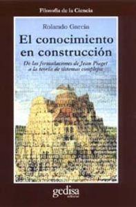Conocimiento En Construccion, El: Garcia, Rolando