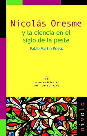 Nicolás Oresme y la ciencia en el siglo de la peste: Martín Prieto, Pablo