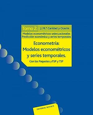 Tomo 2. Modelos econométricos multiecuacionales. Predicción económica y series...