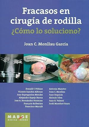 Fracasos en cirugia de rodilla.¿como lo soluciono?: Monllau Garcia, Joan C.