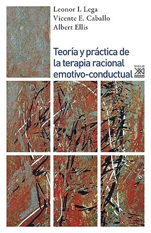 Teoría y práctica de la terapia racional: Lega, Leonor I./Caballo,