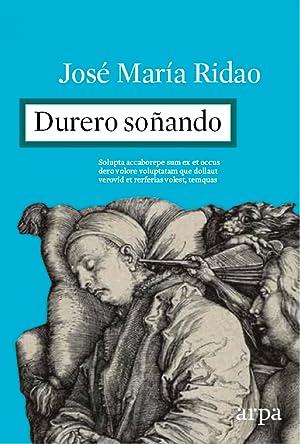 Durero soÑando: Ridao, JosÉ MarÍa